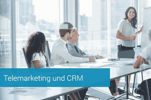 Telemarketing und CRM im B2B Umfeld